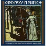 Kandinsky in Munich: The Formative Jugendstil Yearsby: Weiss, Peg - Product Image