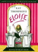 Kay Thompson's Eloise: A Book for Precocious Grown Upsby: Thompson, Kay - Product Image