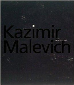 Kazimir Malevich: Suprematismby: Gurianova, Nina/ Jean-Claude Marcade , Tatyana Mikhienko  - Product Image