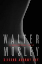 Killing Johnny Fry: A Sexistential Novelby: Mosley, Walter - Product Image