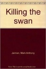 Killing the swan (New poets series)by: Jarman, Mark Anthony - Product Image