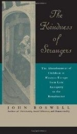 Kindness of Strangers, The : The Abandonment of Children in Western Europe from Late Antiquity to the Renaissanceby: Boswell, John - Product Image