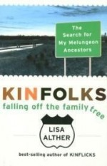 Kinfolks: Falling Off the Family Tree - The Search for My Melungeon Ancestorsby: Alther, Lisa - Product Image