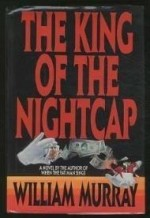 King of the Night Cap, The by: Murray, William - Product Image