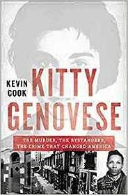 Kitty Genovese: The Murder, the Bystanders, the Crime that Changed AmericaCook, Kevin - Product Image