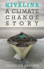 Kivalina: A Climate Change Storyby: Shearer, Christine - Product Image