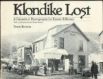 Klondike Lost: A Decade of Photographs by Kinsey and Kinseyby: Bolotin, Norm - Product Image
