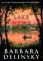 LAKE NEWS : A Novelby: Delinsky, Barbara - Product Image