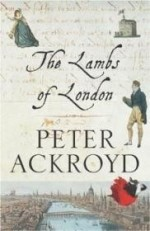 Lambs of London, The by: Ackroyd, Peter - Product Image