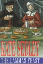 Lammas Feast, The : A Roger the Chapman Medieval Mystery 11by: Sedley, Kate - Product Image