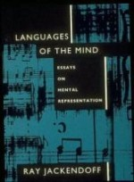 Languages of the Mind: Essays on Mental Representationby: Jackendoff, Ray S. - Product Image