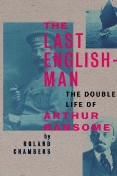 Last Englishman, The: The Double Life of Arthur Ransomeby: Chambers, Roland - Product Image