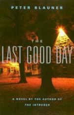 Last Good Day, The by: Blauner, Peter - Product Image