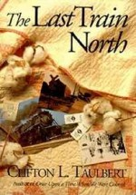 Last Train North, TheTaulbert, Clifton L. - Product Image