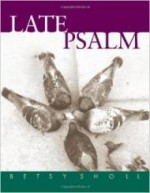 Late Psalmby: Sholl, Betsy - Product Image