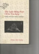 LateMing Poet Ch'En TzuLung: Crises of Love and Loyalismby: Chang, Kang-I Sun - Product Image