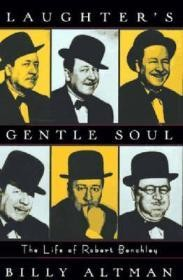 Laughter's Gentle Soul: The Life of Robert Benchleyby: Altman, Billy - Product Image