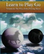 Learn To Play Go, Volume II: The Way of the Moving Horseby: Kim, Janice - Product Image