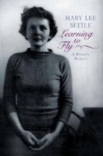 Learning to Fly: A Writer's Memoirby: Settle, Mary Lee - Product Image