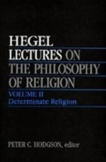 Lectures on the Philosophy of Religion, Vol. II: Determinate Religion (Vol 2)by: Hegel, Georg Wilhelm Friedrich - Product Image