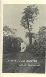 Letters From Siberiaby: Wadsworth, Sophie - Product Image