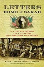 Letters Home to Sarah: The Civil War Letters of Guy C. Taylor, Thirty-Sixth Wisconsin Volunteers (SIGNED)Alderson, Kevin & Patsy - Product Image