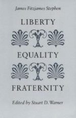 Liberty, Equality, Fraternityby: Stephen, James Fitzjames - Product Image