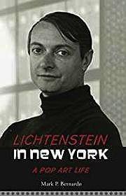 Lichtenstein in New York: A Pop Art LifeBernardo, Mark P. - Product Image