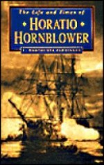 Life and Times of Horatio Hornblower, The by: Parkinson, C. Northcote - Product Image