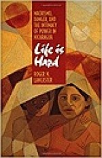 Life is Hard: Machismo, Danger, and the Intimacy of Power in NicaraguaLancaster, Roger N. - Product Image