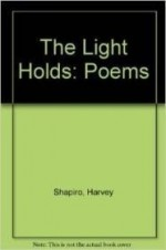 Light Holds, The : Poems (Wesleyan Poetry Series)by: Shapiro, Harvey - Product Image