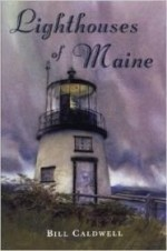 Lighthouses of Maineby: Caldwell, Bill - Product Image
