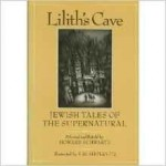 Lilith's Cave: Jewish Tales of the SupernaturalSchwartz, Howard, Illust. by: Uri Shulevitz - Product Image