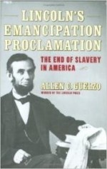 Lincoln's Emancipation Proclamation: The End of Slavery in Americaby: Guelzo, Allen C. - Product Image