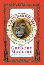 Lion Among Men, A by: Maguire, Gregory - Product Image
