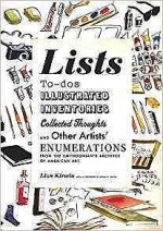 Lists: To-dos, Illustrated Inventories, Collected Thoughts, and Other Artists' Enumerations from the Collections of the Smithsonian MuseumKirwin, Liza - Product Image