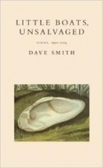 Little Boats, Unsalvaged: Poems, 1992-2004by: Smith, Dave - Product Image