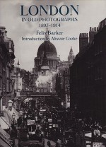 London in Old Photographs, 1897-1914Barker, Felix and Alistair Cooke - Product Image