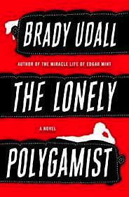 Lonely Polygamist, The (SIGNED COPY)Udall, Brady - Product Image