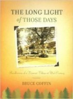 Long Light of Those Days, The : Recollections of a Vermont Village at Mid-Centuryby: Coffin, Bruce - Product Image