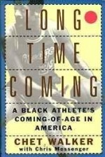 Long Time Coming - A Black Athlete's Coming-of-Age in Americaby: Walker, Chet - Product Image