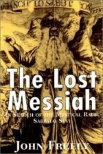Lost Messiah, The : In Search of the Mystical Rabbi Sabbatai Seviby: Freely, John - Product Image
