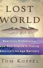 Lost World: Rewriting Prehistory: How New Science Is Tracing America's Ice Age Marinersby: Koppel, Tom - Product Image