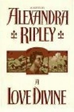 Love Divine, A by: Ripley, Alexandra - Product Image