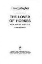 Lover of Horses, Theby: Gallagher, Tess - Product Image