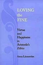 Loving the Fine: Virtue and Happiness in Artistotle's EthicsLannstrom, Anna - Product Image