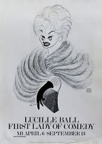 Lucille Ball: First Lady of Comedy (Museum of Broadcasting Poster)Hirschfeld, Al, Illust. by: Al  Hirschfeld - Product Image