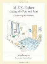 M. F. K. Fisher among the Pots and Pans: Celebrating Her KitchensHesser, Amanda - Product Image