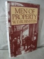 MEN OF PROPERTY: THE VERY WEALTHY IN BRITAIN SINCE THE INDUSTRIAL REVOLUTIONby: RUBINSTEIN, W D - Product Image