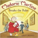 Madame Martine Breaks the RulesBrannen,  Sarah S., Illust. by: Sarah Brannen. - Product Image